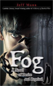 Fog A Novel of Desire and Reprisal by Jeff Mann