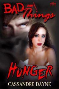 Hunger Bad Things Book 1 by Cassandre Dayne