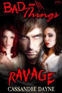 Ravage Bad Things Book 3 by Cassandre Dayne