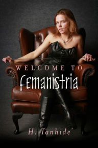 Welcome to Femanistria by H Tanhide